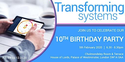 Transforming Systems Ltd: 10th Birthday Celebration