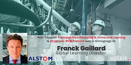 Transport Manufacturing & Immersive Learning - Retour d'Expérience Alstom billets