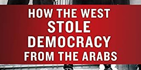 Dr. Elizabeth Thompson - How the West Stole Democracy from the Arabs tickets