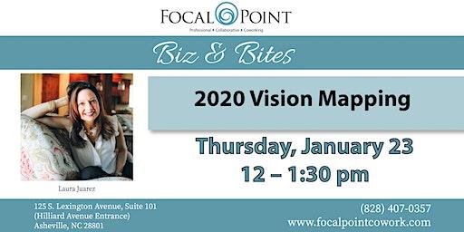 Biz & Bites: 2020 Vision Mapping