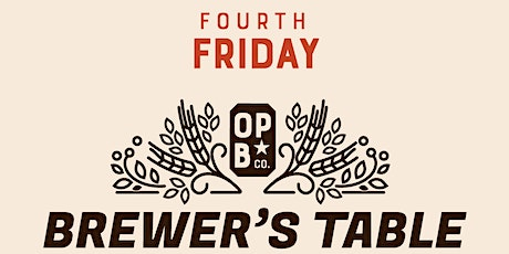 Brewer's Table Every Fourth Friday tickets