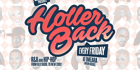 Holler Back - Hiphop & Rnb at Omeara Every Friday! tickets