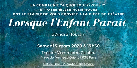 Théâtre - Lorsque l'Enfant Paraît d'André Roussin billets