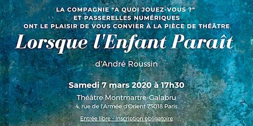 Théâtre - Lorsque l'Enfant Paraît d'André Roussin