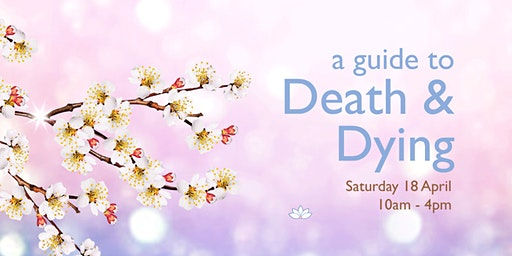 A Guide to Death & Dying - meditation day course