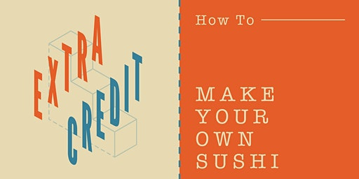 Sushi 101: How to Make Your Own Sushi with FUSIAN