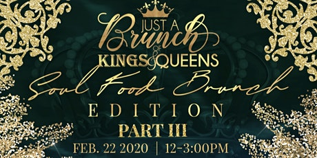 Just A Brunch Of Kings & Queens Part III Soul Food Edition  tickets