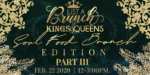 Just A Brunch Of Kings & Queens Part III Soul Food Edition