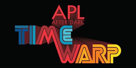 APL After Dark: Time Warp tickets