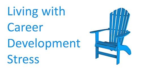 Living with Career Development Stress Workshop