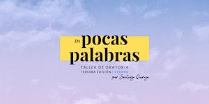 En Pocas Palabras, Taller de Oratoria - Tercera...