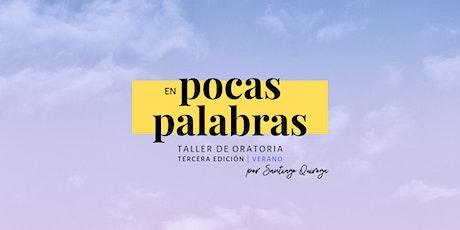 En Pocas Palabras, Taller de Oratoria - Tercera Edición | Verano entradas