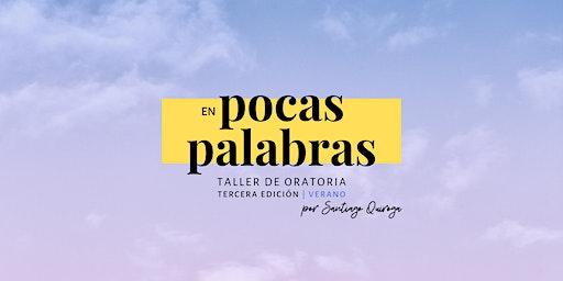 En Pocas Palabras, Taller de Oratoria - Tercera Edición | Verano