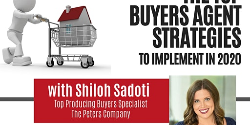 Top Buyers Agent Strategies with Shiloh Sadoti