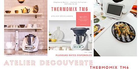 Atelier découverte Thermomix TM6 Liège tickets
