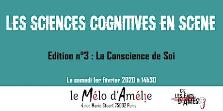 Les Sciences Cognitives en Scène - Edition n°3 : La conscience de soi billets