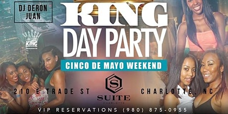 The #KingDayParty - Cinco De Mayo Weekend! tickets