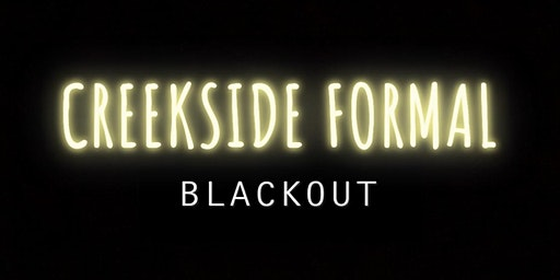 Creekside Formal Blackout