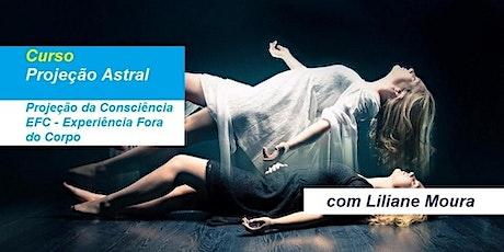 Curso Projeção Astral – Experiência Fora do Corpo – Liliane Moura ingressos