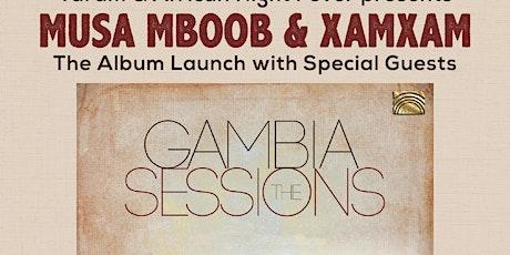 Musa Mboob & Xam Xam The Gambia Sessions Album Launch tickets