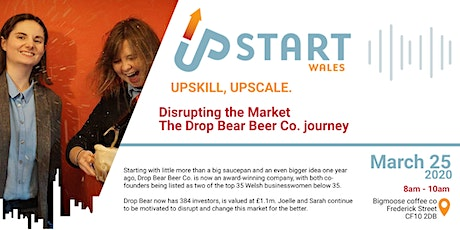 UpStart Wales: Disrupting the Market - The Drop Bear Beer Co. Journey tickets