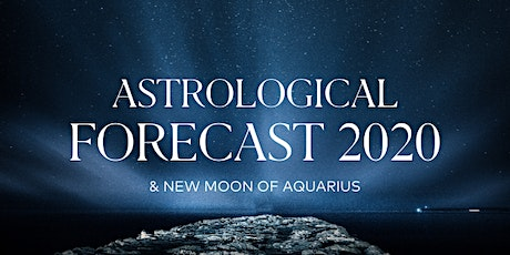 Astrological Forecast 2020 & New Moon of Aquarius tickets