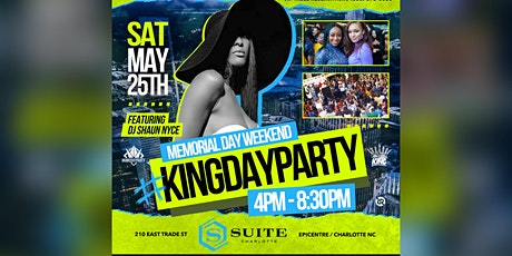 The #KingDayParty - Memorial Day Weekend tickets