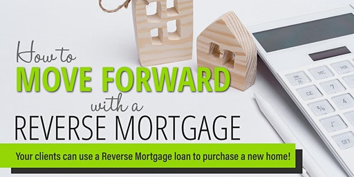 How To Move Forward With a Reverse Mortgage