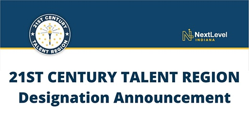South Bend - Elkhart 21st Century Talent Region Designation Announcement