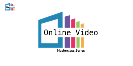 B2W Masterclass Series - Online Video (Rotherham) tickets