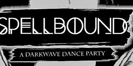 † Spellbound 5 Year Anniversary † tickets