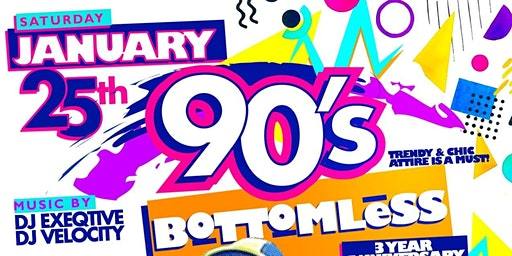 Bottomless 90's Brunch & Day Party 3 yr anniversary no cover before 5pm