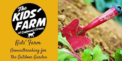 Kids' Farm: Groundbreaking for the Outdoor Garden