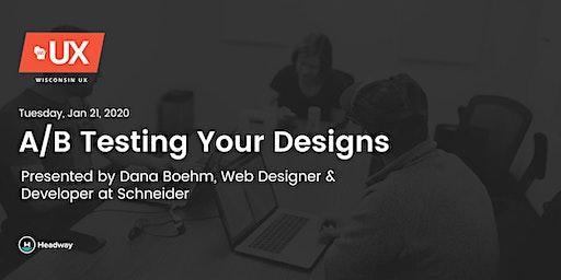 A/B Testing Your Designs w/Dana Boehm of Schneider