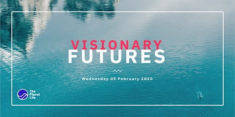 Visionary Futures with The Planet Life tickets