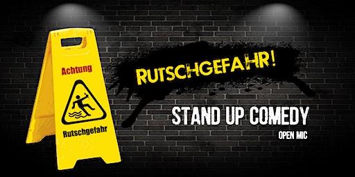 Rutschgefahr! Stand Up Comedy Open Mic