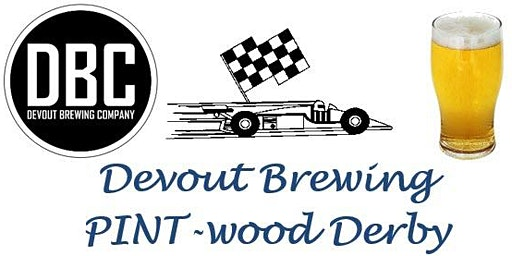 Devout Brewing PINT-Wood Derby 2020
