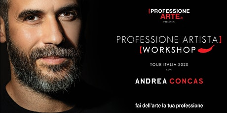 Professione ARTISTA - Workshop con Andrea CONCAS - TORINO biglietti