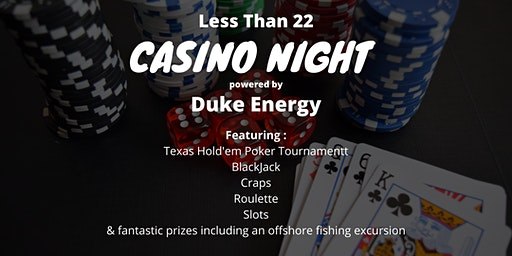 Less Than 22 Casino Night powered by Duke Energy