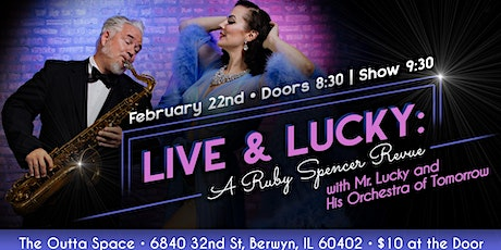 Live & Lucky: A Ruby Spencer Revue - Live Band Burlesque tickets