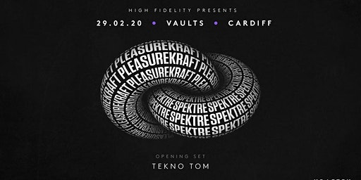 High-Fi Presents : Pleasurekraft / Spektre UK Tour - Cardiff