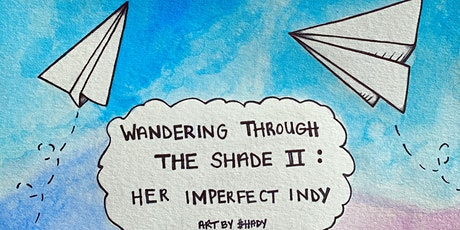 Wandering Through The Shade II: Her Imperfect Indy tickets