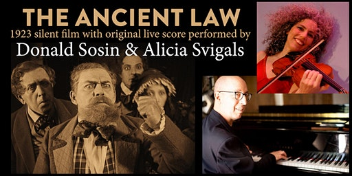 The Ancient Law w/ Donald Sosin & Alicia Svigals