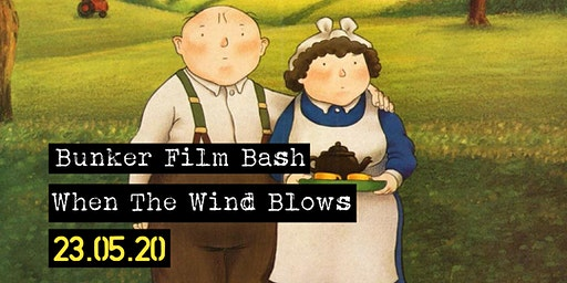 Bunker Film Bash: When The Wind Blows
