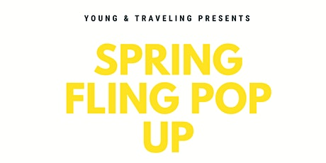 Young & Traveling Spring Fling Pop Up Shop tickets