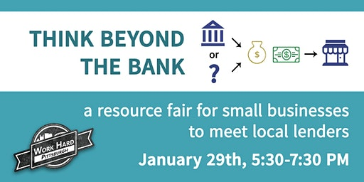 Think Beyond the Bank - Small Business Resource Fair