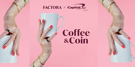 Factora X Capital One: February Coffee & Coin tickets