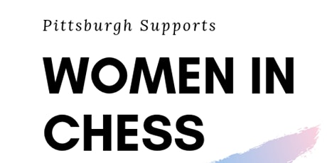 Pittsburgh Supports Women in Chess tickets
