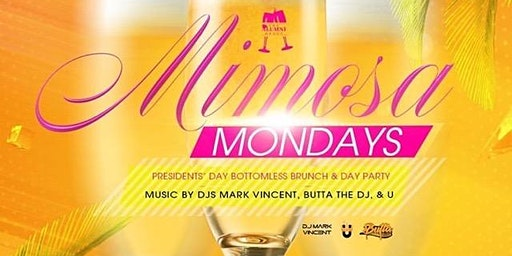 Mimosa Mondays L.A.  - Brunch & Day Party - Presidents' Day Edition