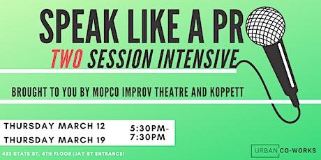 Speak Like a Pro: 2-Session Presentation Skills Intensive tickets
